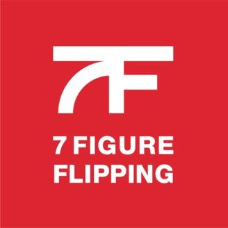 7 figure flipping