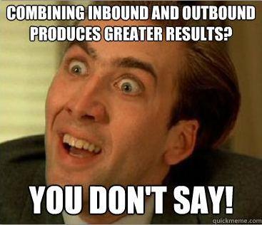 inbound AND outbound marketing?